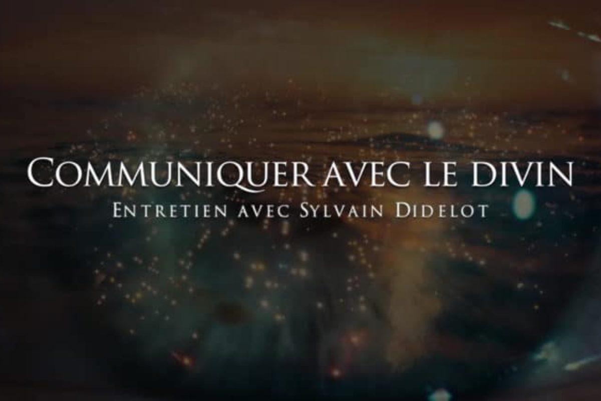 Sylvain Didelot : Communiquer avec le Divin