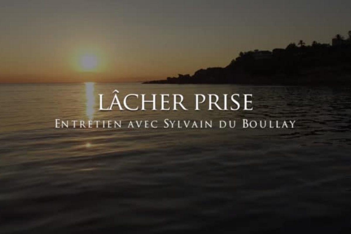 Sylvain du Boullay : Lâcher prise