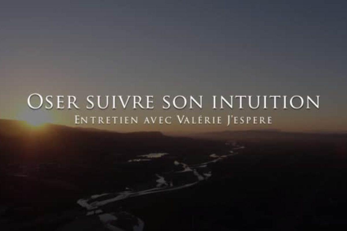Valérie J'espere : Oser suivre son intuition