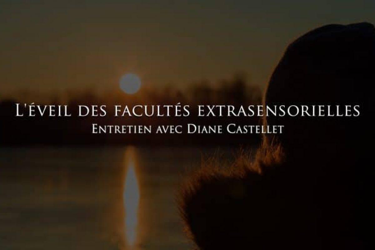 Diane Castellet : L'éveil des capacités extrasensorielles